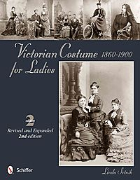 Victorian Costume for Ladies 1860-1900