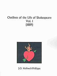 Outlines of the Life of Shakespeare 1889