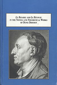 Le Bizarre and Le Decousu in the Novels and Theoretical Works of Denis Diderot