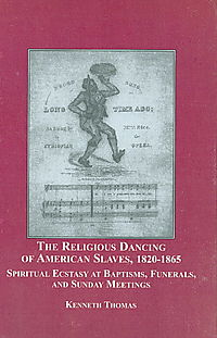 The Religious Dancing of American Slaves, 1820-1865