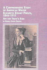 A Comprehensive Study of American Writer Elizabeth Stuart Phelps, 1844-1911