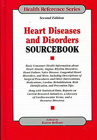 Heart Diseases and Disorders Sourcebook
