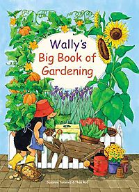 Wally's Big Book of Gardening