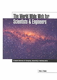 The Worldwide Web for Scientists and Engineers