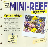 The Simple Guide To Mini-reef Aquariums