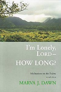 I'm Lonely, Lord, How Long