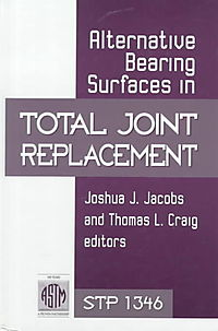 Alternative Bearing Surfaces in Total Joint Replacement