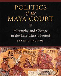 Politics of the Maya Court