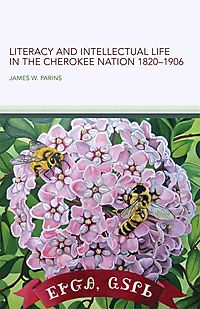 Literacy and Intellectual Life in the Cherokee Nation, 1820-1906