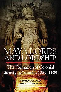 Maya Lords and Lordship