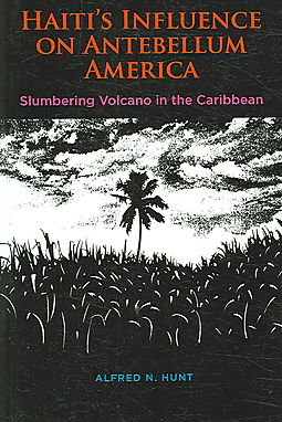 haiti 39 s influence on antebellum america slumbering volcano in the