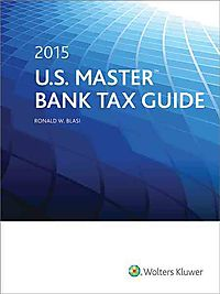 U.S. Master Bank Tax Guide 2015