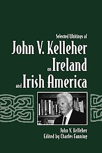 Selected Writings of John V. Kelleher on Ireland and Irish America