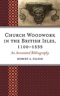 Church Woodwork in the British Isles, 1100-1535