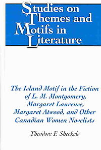 The Island Motif in the Fiction of L.M. Montgomery, Margaret Laurence, Margaret Atwood, and Other Canadian Women Novelists