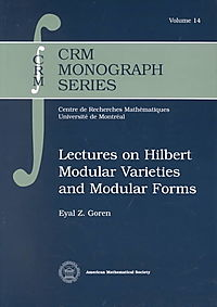 Lectures on Hilbert Modular Varieties and Modular Forms