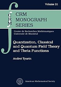 Quantization, Classical and Quantum Field Theory, and Theta Functions
