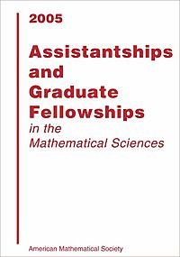 Assistantships and Graduate Fellowships in the Mathematical Sciences 2005