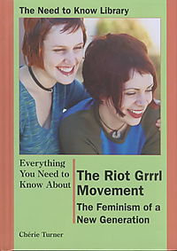 Everything You Need to Know About the Riot Grrrl Movement