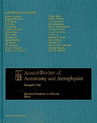Annual Review of Astronomy and Astrophysics 2009