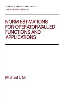 Norm Estimations for Operator-Valued Functions and Applications