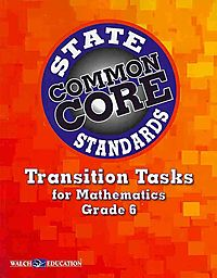 Common Core State Standards Transition Tasks for Mathematics Grades 6, 7, 8