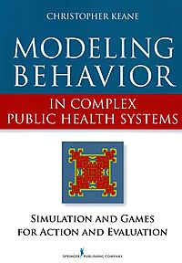 Modeling Behavior in Complex Public Health Systems