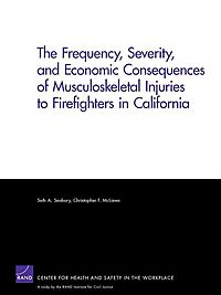 The Frequency, Severity, and Economic Consequences of Musculoskeletal Injuries to Firefighters in California