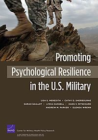 Promoting Psychological Resilience in the U.S. Military