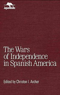 The Wars of Independence in Spanish America