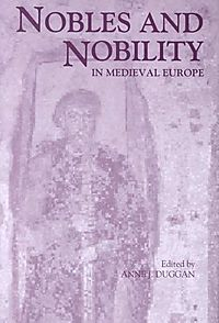 Nobles and Nobility in Medieval Europe
