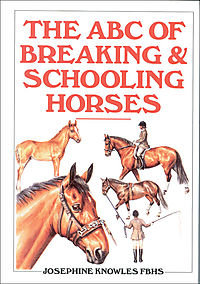 The ABC of Breaking and Schooling Horses