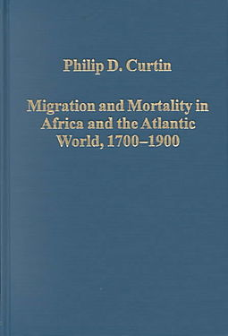 Migration and Mortality in Africa and the Atlantic World, 1700-1900