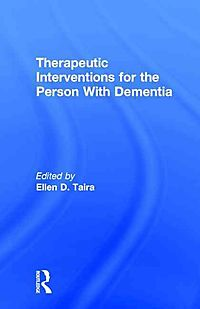 Therapeutic Interventions for the Person With Dementia