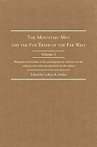 The Mountain Men and the Fur Trade of the Far West