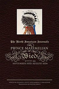 The North American Journals of Prince Maximilian of Wied
