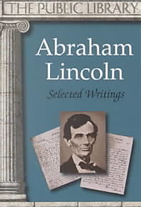 The Autobiography and Selected Writings of Abraham Lincoln
