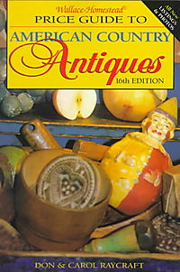 Wallace-Homestead Price Guide to American Country Antiques