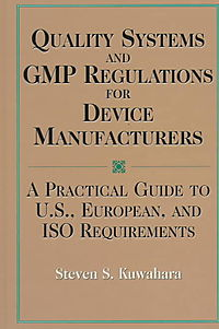 Quality Systems and Gmp Regulations for Device Manufacturers