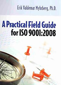 A Practical Field Guide for ISO 9001 : 2008