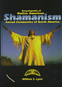 Encyclopedia of Native American Shamanism
