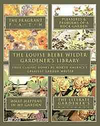 The Louise Beebe Wilder Gardener's Library