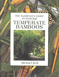 The Gardener's Guide to Growing Temperate Bamboos