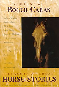 The New Roger Caras Treasury of Great Horse Stories