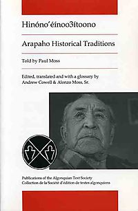 Arapaho Historical Traditions, As Told by Paul Moss