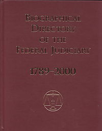 Biographical Directory of the Federal Judiciary, 1789-2000