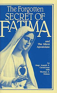 The Forgotten Secret of Fatima and the Silent Apostolate