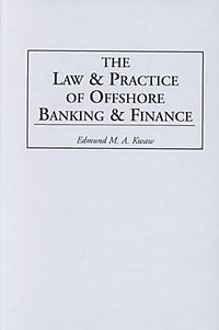 The Law & Practice of Offshore Banking & Finance