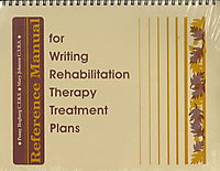 Reference Manual for Writing Rehabilitation Therapy Treatment Plans