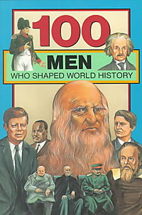 100 Men Who Shaped World History